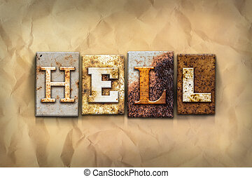 "Hell Concept Rusted Metal Type - The word ""HELL"" written in..."