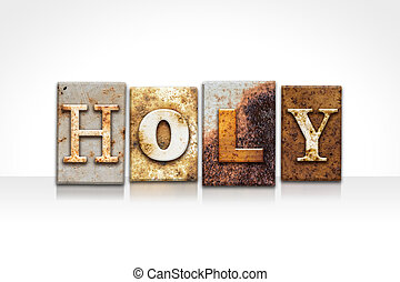 Holy Letterpress Concept Isolated on White - The word HOLY...