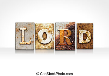 "Lord Letterpress Concept Isolated on White - The word ""LORD""..."
