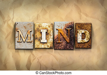 Mind Concept Rusted Metal Type - The word MIND written in...