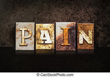 Pain Letterpress Concept on Dark Background - The word...
