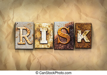 """Risk Concept Rusted Metal Type - The word """"RISK"""" written in..."""