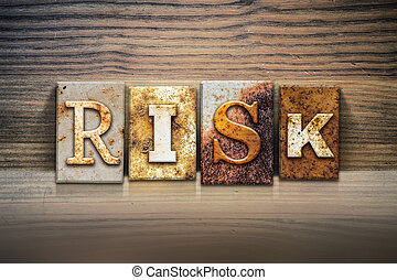 "Risk Concept Letterpress Theme - The word ""RISK"" written in..."