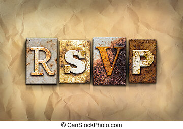 RSVP Concept Rusted Metal Type - The word RSVP written in...