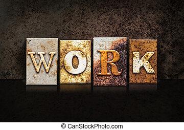 Work Letterpress Concept on Dark Background - The word...