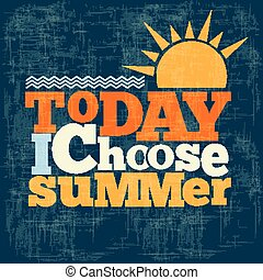 """"""" Today i choose summer"""" Quote Typographical retro..."""