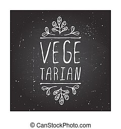 Vegetarian - product label on chalkboard. - Hand-sketched...