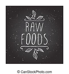 Raw foods - product label on chalkboard - Hand-sketched...