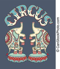 poster template with inscription CIRCUS and two elephants perfor
