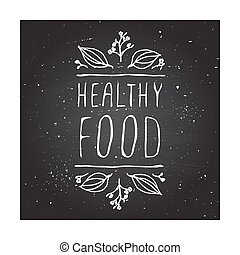 Healthy food - product label on chalkboard. - Hand-sketched...