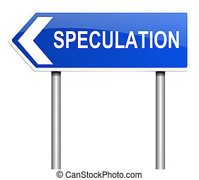Speculation concept - Illustration depicting a sign with a...