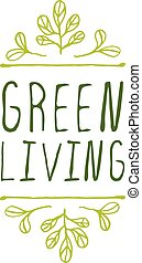 Green living - product label on white background.