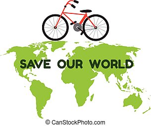 bycicle on green world map and word save our world for...