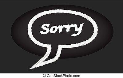 Sorry Speech Bubble Blackboard - A worn out old blackboard...