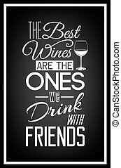 Typographical Background - The best wines are the ones we...