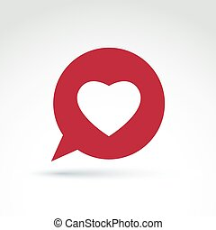 Loving heart placed on a speech bubble. Vector society donation symbol, compassion and love sign. Save life social icon. Family consultation symbol isolated on white background.