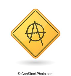 Awareness sign with an anarchy sign - Illustration of an...