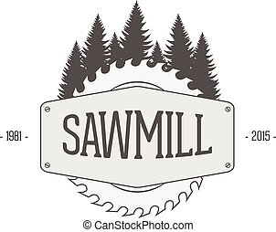 Vintage vector Label of Sawmill. Woodworking Company