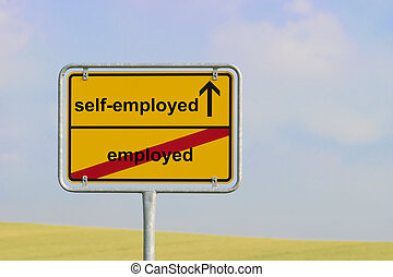 Sign employed self-employed - Yellow town sign with text...