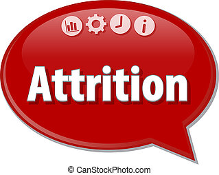 Attrition Business term speech bubble illustration - Speech...