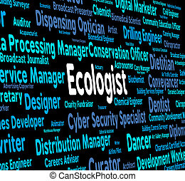 Ecologist Job Represents Occupation Environment And...
