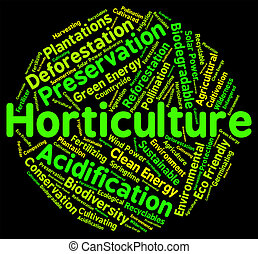 Horticulture Word Represents Flower Garden And Agricultural...