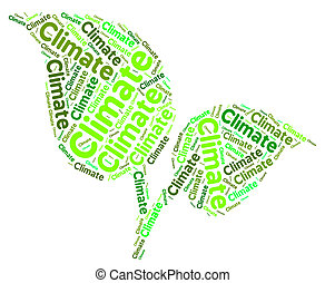 Climate Word Means Atmospheric Conditions And Meteorological...