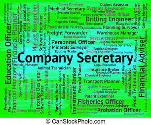 Company Secretary Means Clerical Assistant And Administrator...