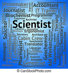 Scientist Job Indicates Employment Occupation And Researcher...