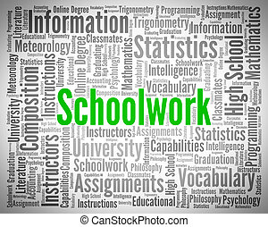 Schoolwork Word Indicates Undertaking Tasks And Exercise -...