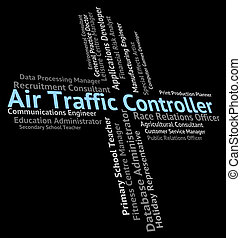 Air Traffic Controller Means Hire Controlling And Official -...
