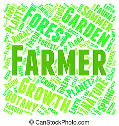Farmer Word Represents Agriculture Farmland And Farms -...
