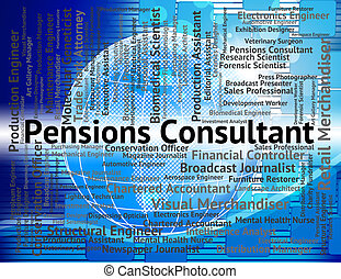 Pensions Consultant Shows Jobs Work And Counsellor -...