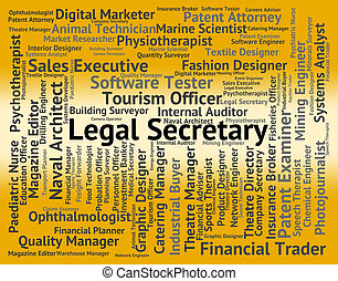 Legal Secretary Indicates Clerical Assistant And Da - Legal...