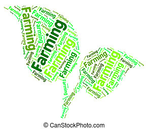 Farming Word Represents Agrarian Farmstead And Agriculture -...
