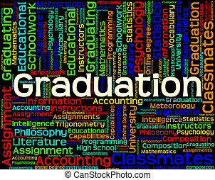 Graduation Word Shows Graduate Qualification And Qualified -...
