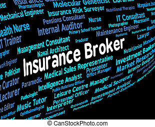 Insurance Broker Represents Covered Coverage And Job -...