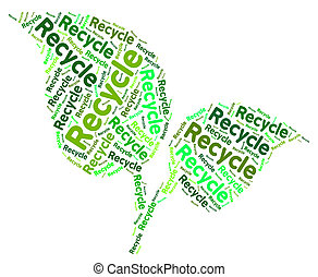 Recycle Word Shows Earth Friendly And Recycled - Recycle...