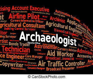 Archaeologist Job Shows Words Occupation And Employment -...