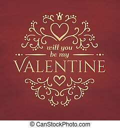 Calligraphic pattern with heart and Will you be my Valentine...