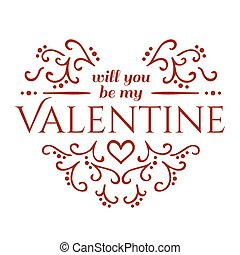 Will you be my Valentine with floral ornament Vector...