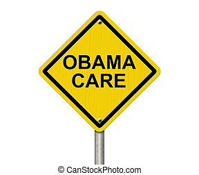 ObamaCare Warning Sign, Yellow warning road sign with word...