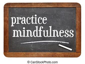 Practice mindfulness blackboard sign - Practice mindfulness...
