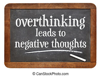 Overthinking leads to negative thoughts - warning on a...