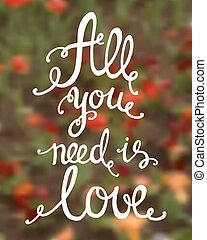 All you need is love, ink hand letteringInspiration hand...