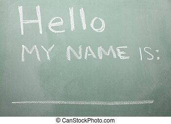 Blackboard Nametag - Hello my name is. Written on a...