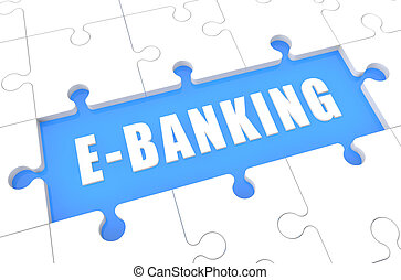 E-Banking - puzzle 3d render illustration with word on blue...