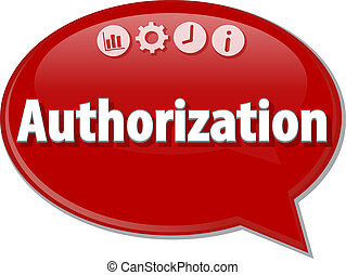 Authorization Business term speech bubble illustration -...
