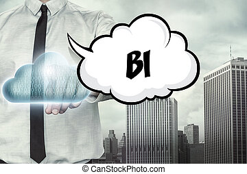 BI text on cloud computing theme with businessman on...