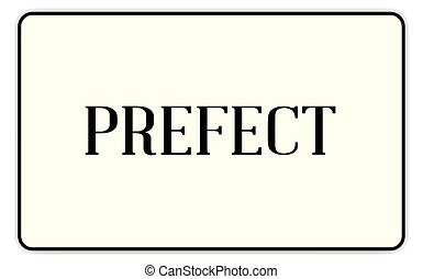 Prefect - A prefect badge with text over a white background